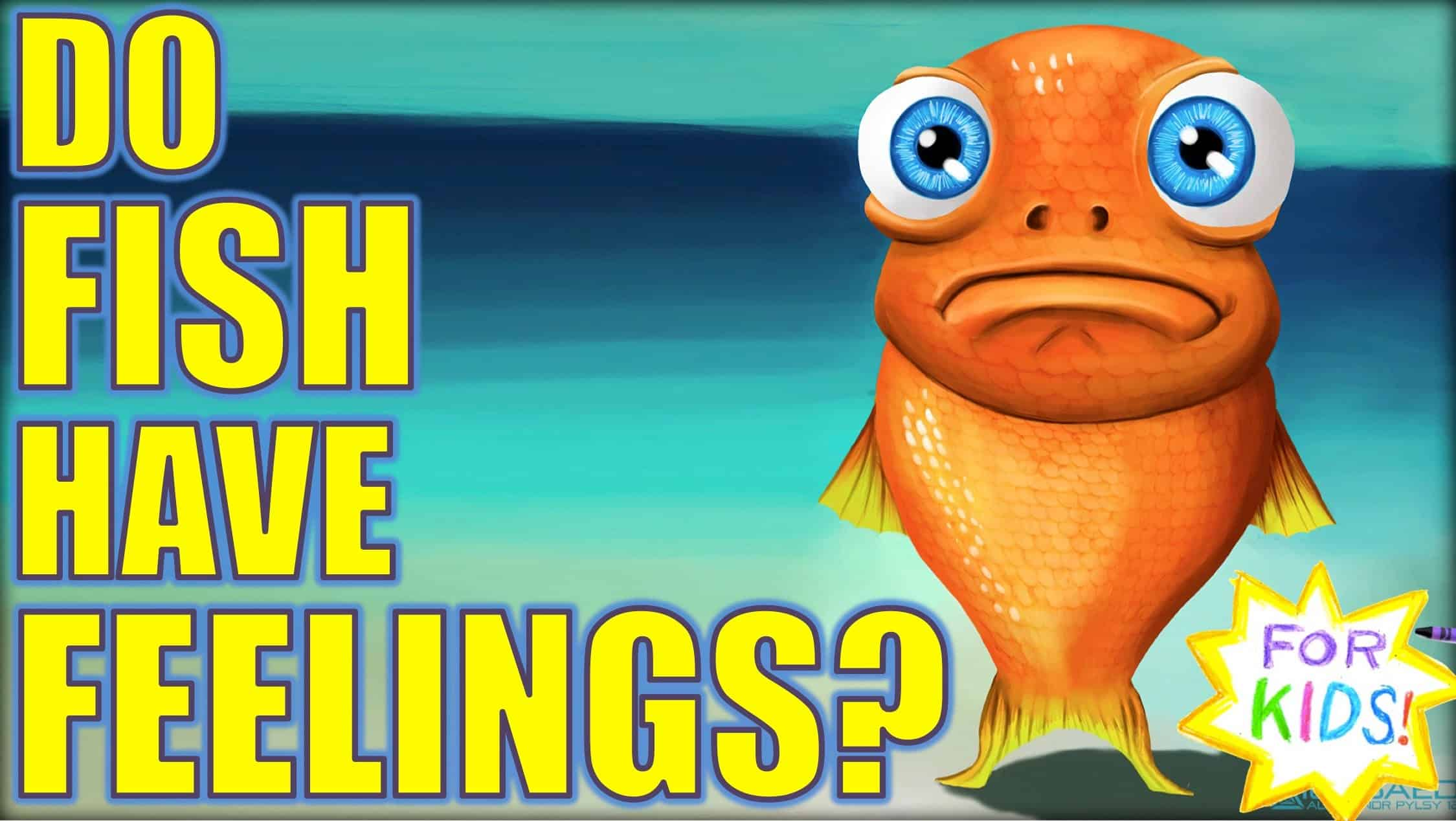 Do Fish Have FEELINGS? [KIDS Video!]