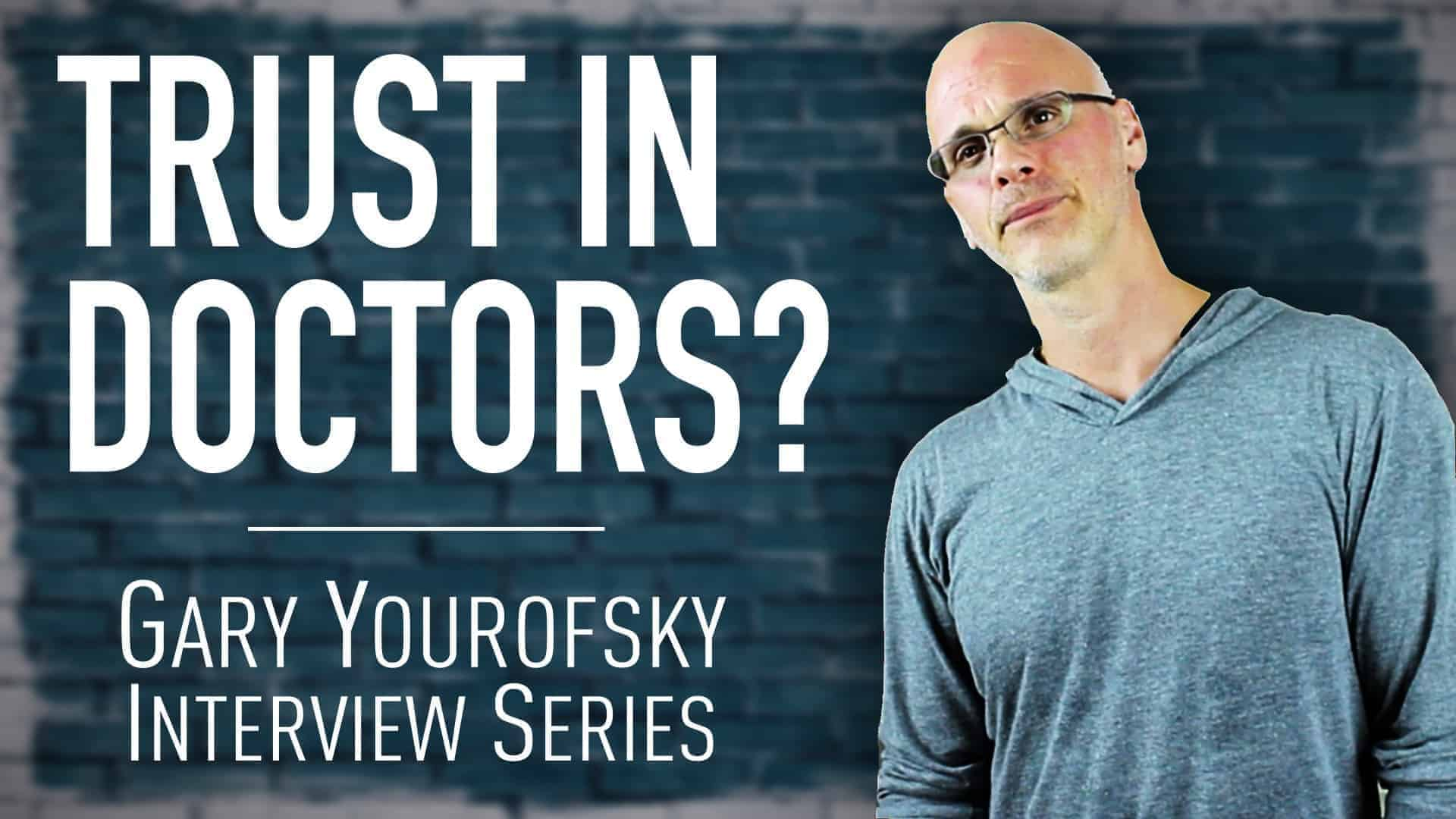 """Author and vegan activist Gary Yourofsky is shown along side the words """"Trust in doctors - Gary Yourofsky interview series"""""""