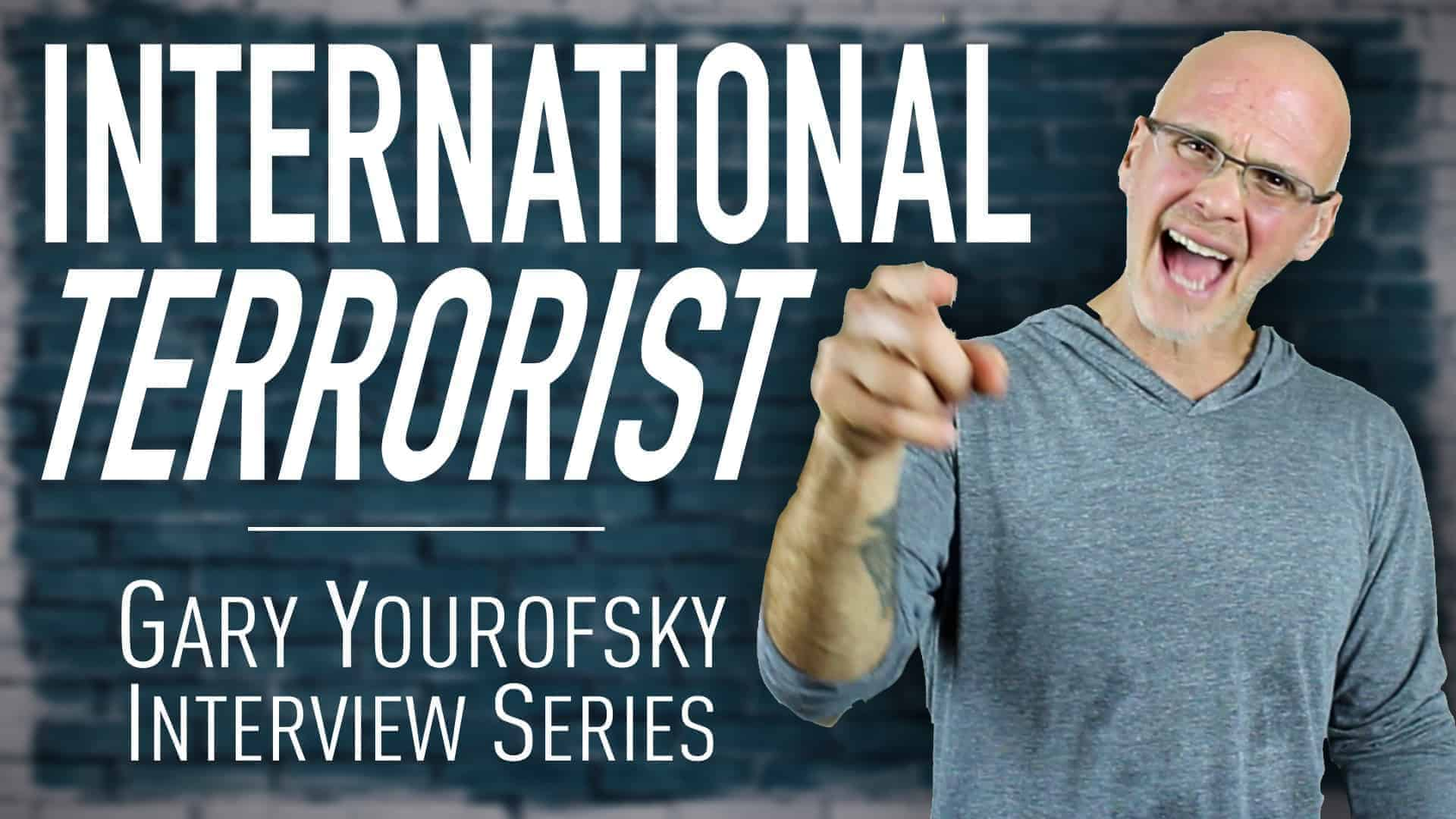 """Author and vegan activist Gary Yourofsky is shown along side the words """"International Terrorist - Gary Yourofsky interview series"""""""