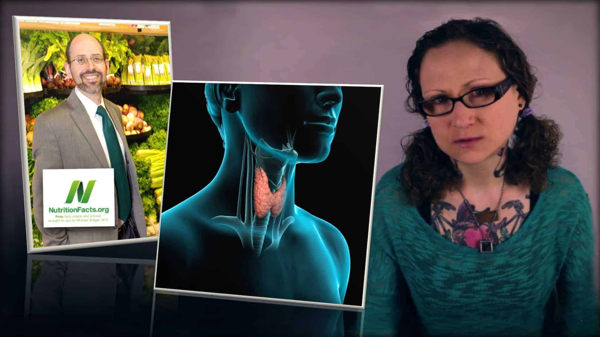 Dr. Greger of NutritionFacts.org is seen as an inset photograph on the left. In the center is an image of a translucent human in blue with the thyroid gland highlighted in pink. On the right is an image of Emily Moran Barwick of Bite Size Vegan.