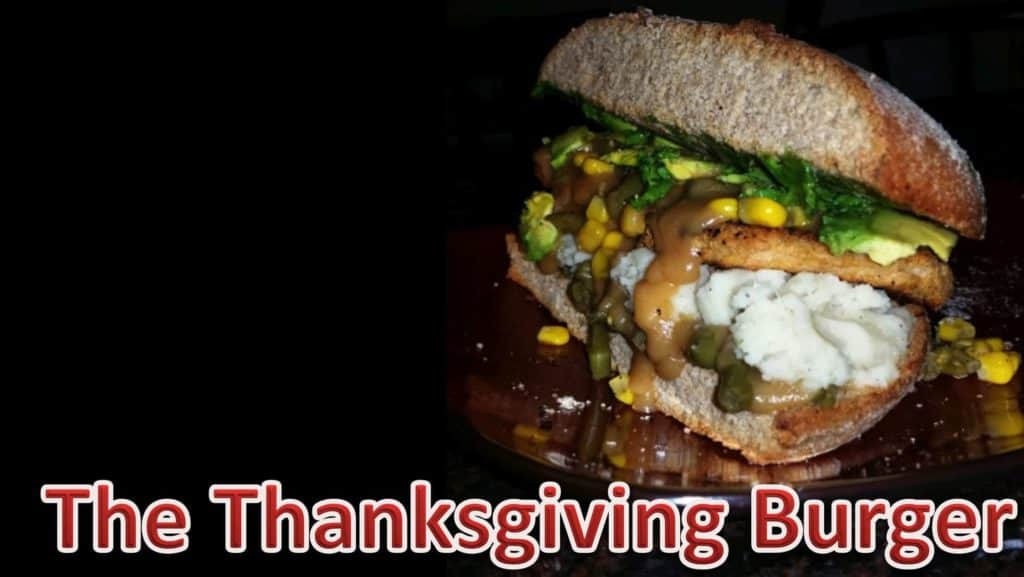 The Thanksgiving burger from Andre aka The Unhealthy Vegan of Instagram fame