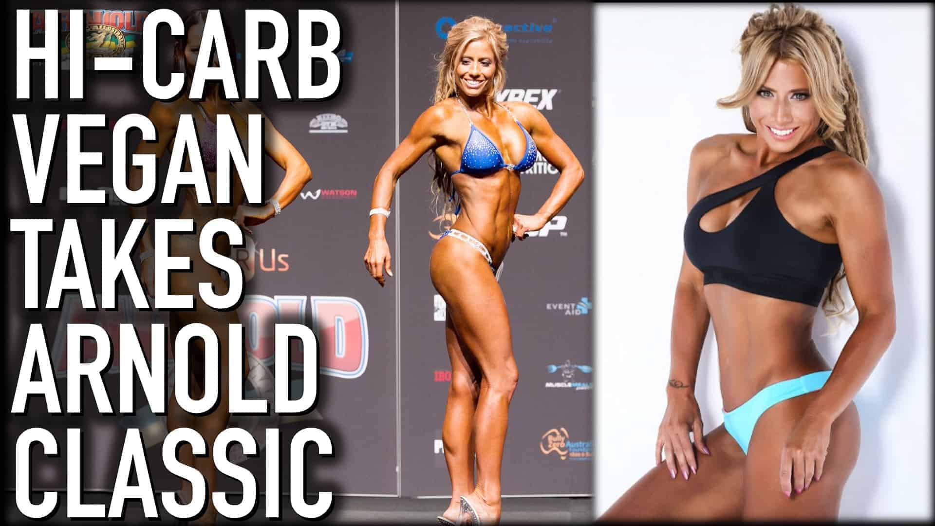 """Vegan athlete and bodybuilder Crissi Carvalho is shown twice, once on stage, posing, and once from a photoshoot. On the left on large white letters are the words """"Hi-carb vegan takes Arnold classic"""""""