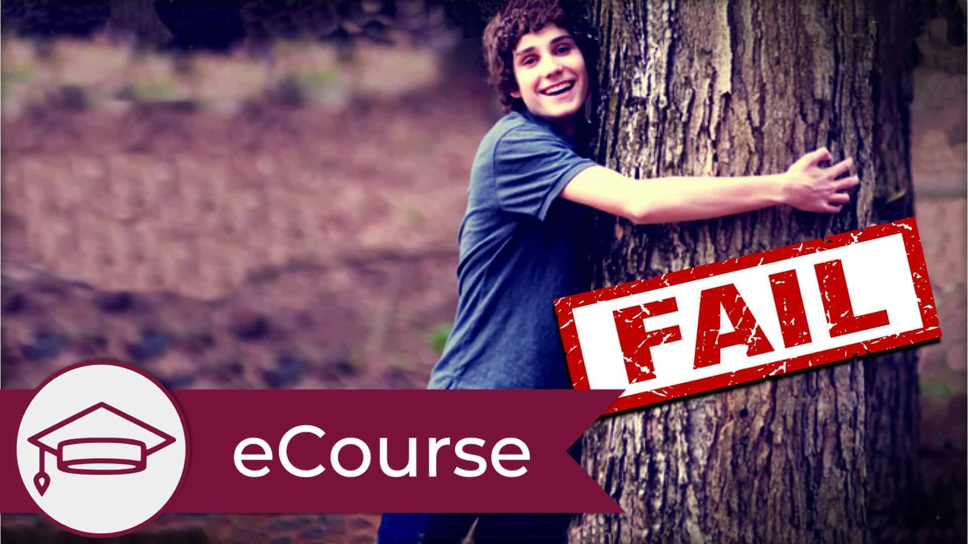 """A person with their arms wrapped around a wide tree trunk. The word """"FAIL"""" is stamped in red overtop the image. A graduate cap icon is in the lower left, signifying this is an eCourse."""